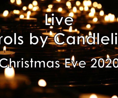 Carols by Candlelight – Christmas Eve, 2020