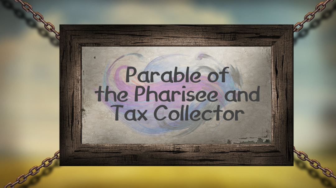 The Pharisee and the Tax Collector (November 26th, 2017)