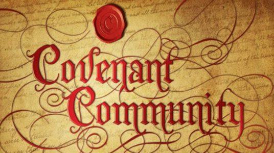 A Covenant Community (February 4th, 2018)